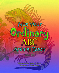 Not Your Ordinary ABC Animal Book - Volume One